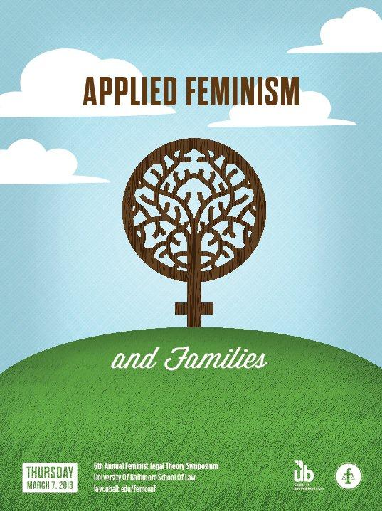 The Sixth Annual Feminist Legal Theory Conference - Applied Feminism and Families - Full-Day Conference