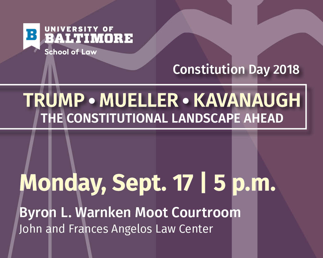 Trump * Mueller * Kavanaugh: The Constitutional Landscape Ahead
