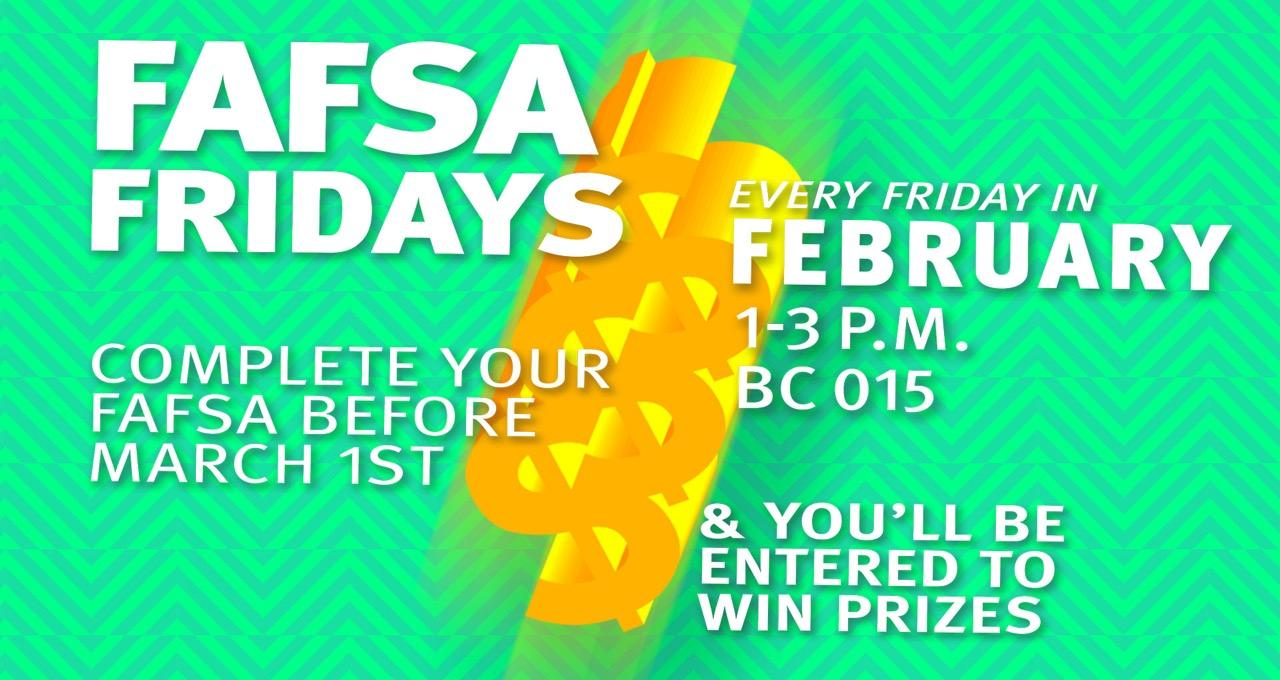 Fafsa Fridays Banner - Don't miss your chance to win with the Office of Financial Aid.