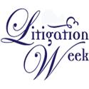 9th Annual Litigation Week, Feb. 28 - March 3