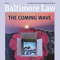 Latest Edition of Law School Magazine, Now Available Online, Explores Climate Change and Immigration Law, 'Digital Justice,' and More