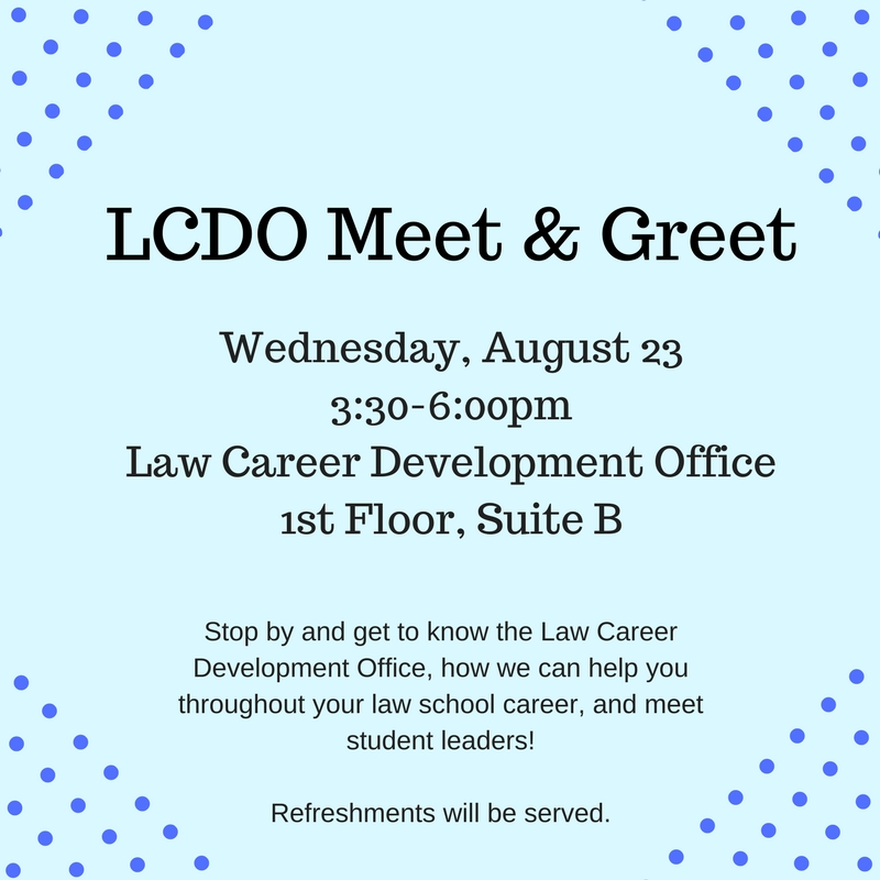 Law Career Development Office 1D/1E & Transfer Student Open House
