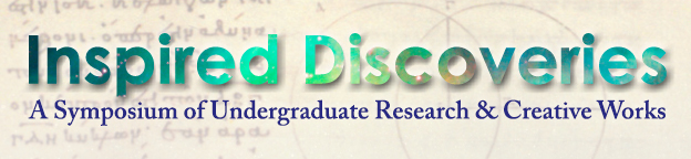 Inspired Discoveries: A Symposium of Undergraduate Research and Creative Works